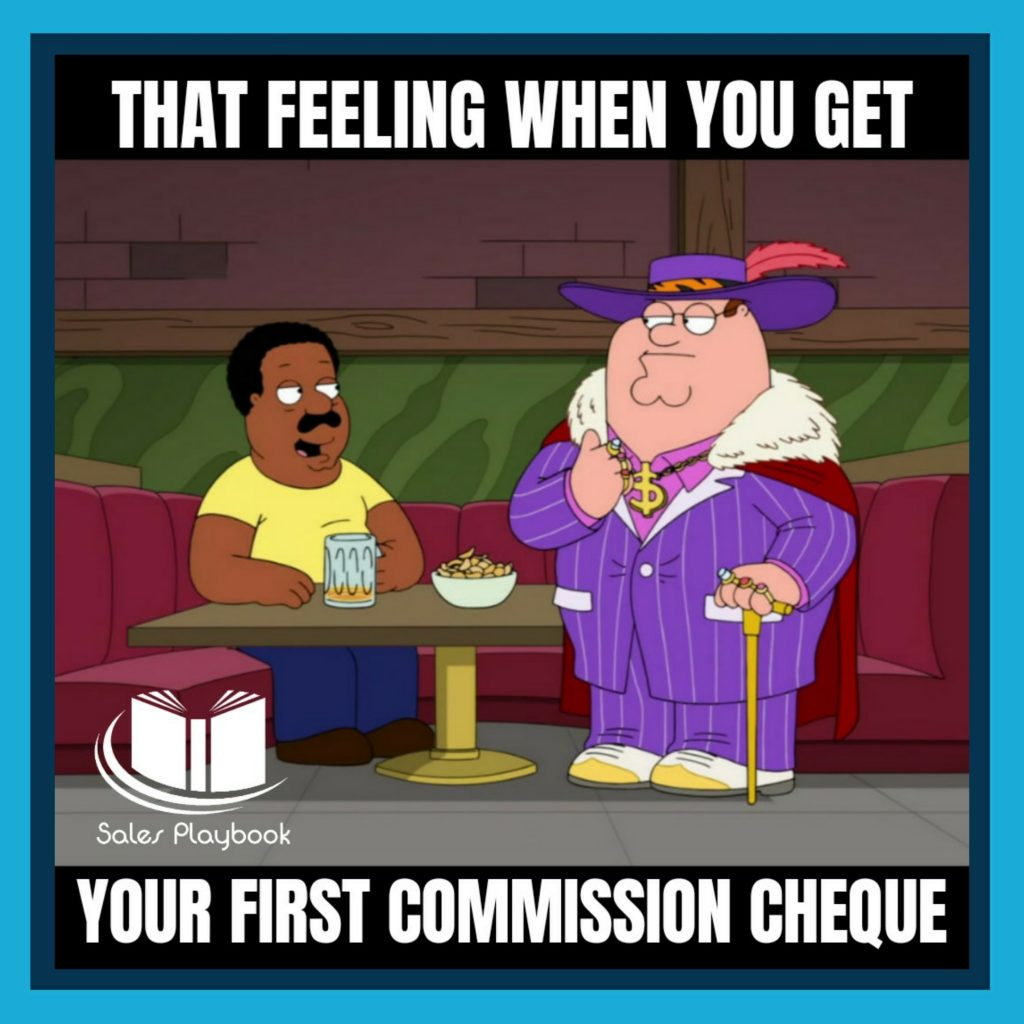 sales meme that feeling when you get your first commission cheque
