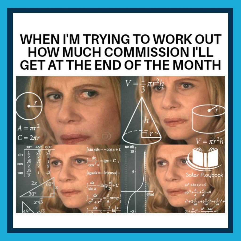 sales meme when I'm trying to work out how much commission I'll get at the end of the month