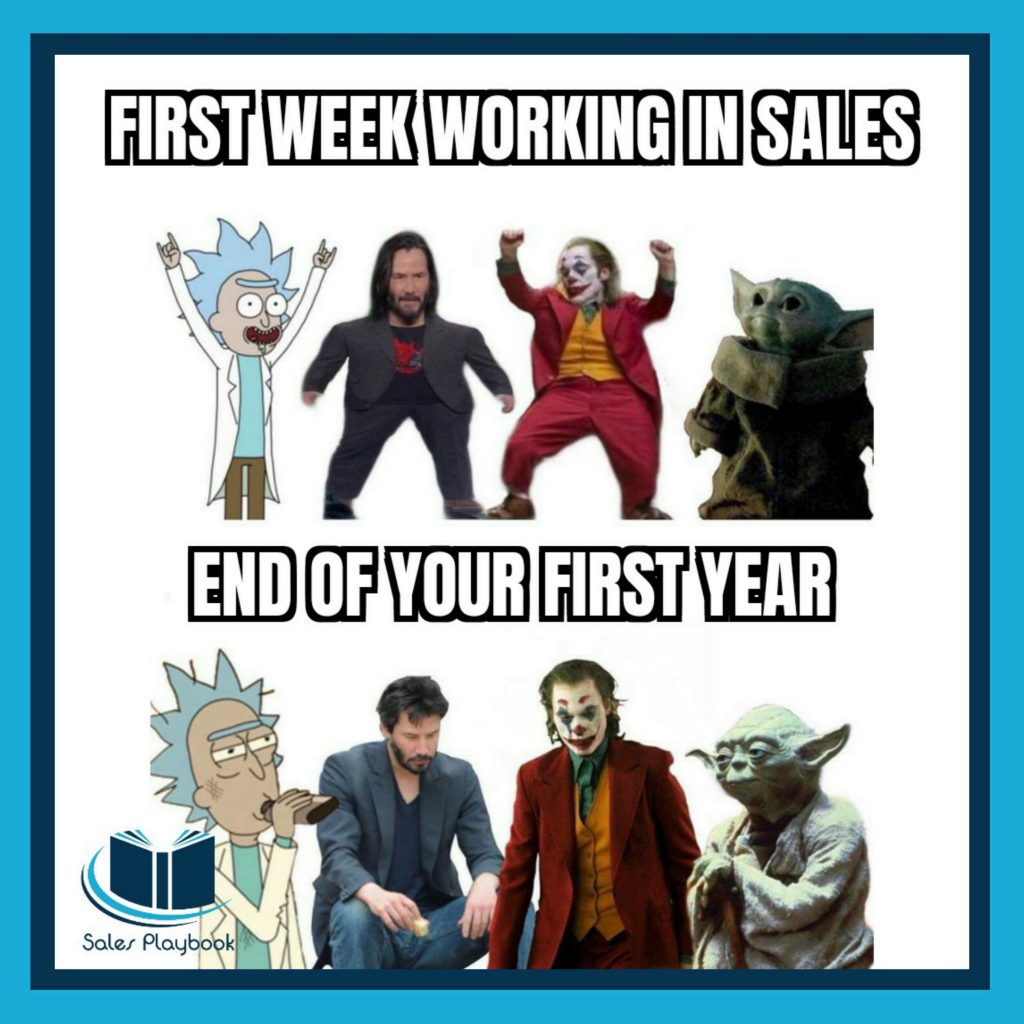 sales meme first week working in sales end of your first year
