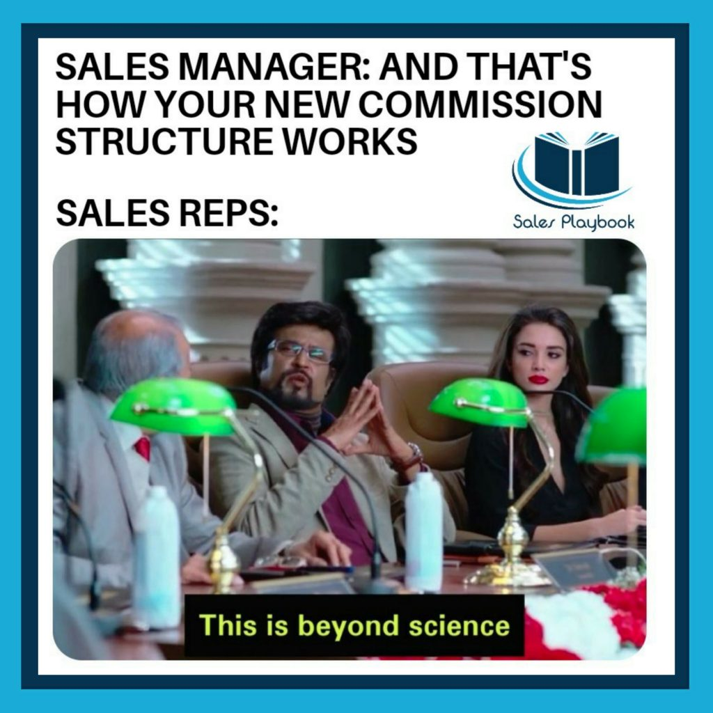 sales meme sales manager and that's how your new commission structure works sales reps this is beyond science