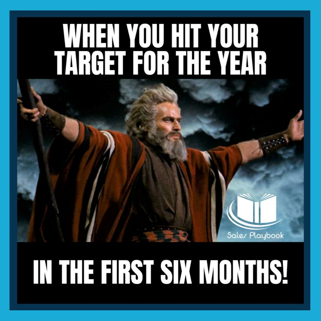 sales meme when you hit your target for the year in the first six months