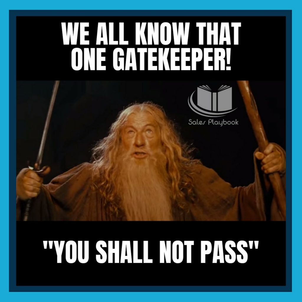 sales meme we all know that one gatekeeper you shall not pass
