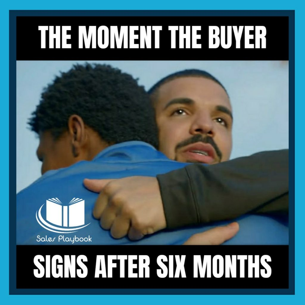 sales meme the moment the buyer signs after six months
