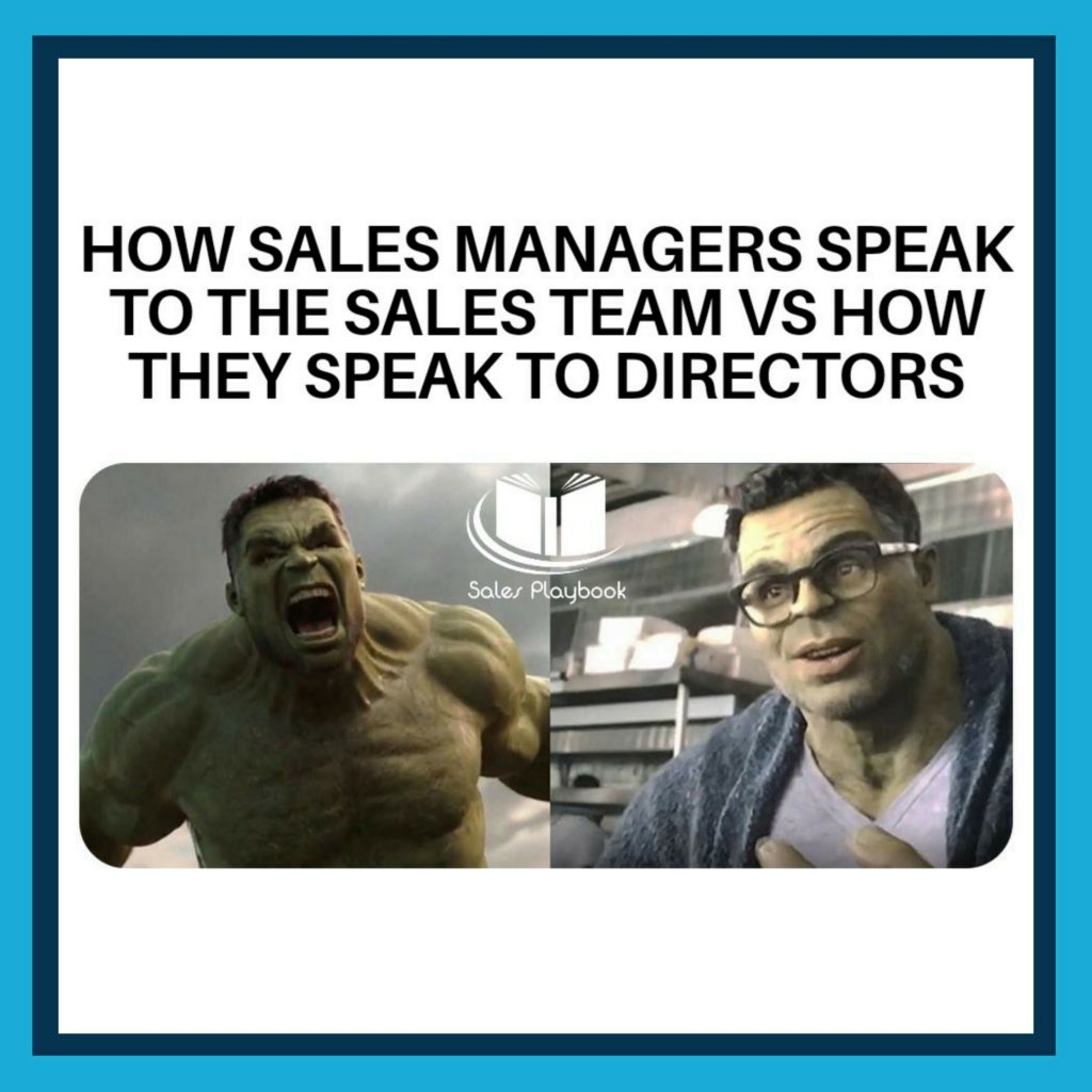 sales meme how sales managers speak to the sales team vs how they speak to directors