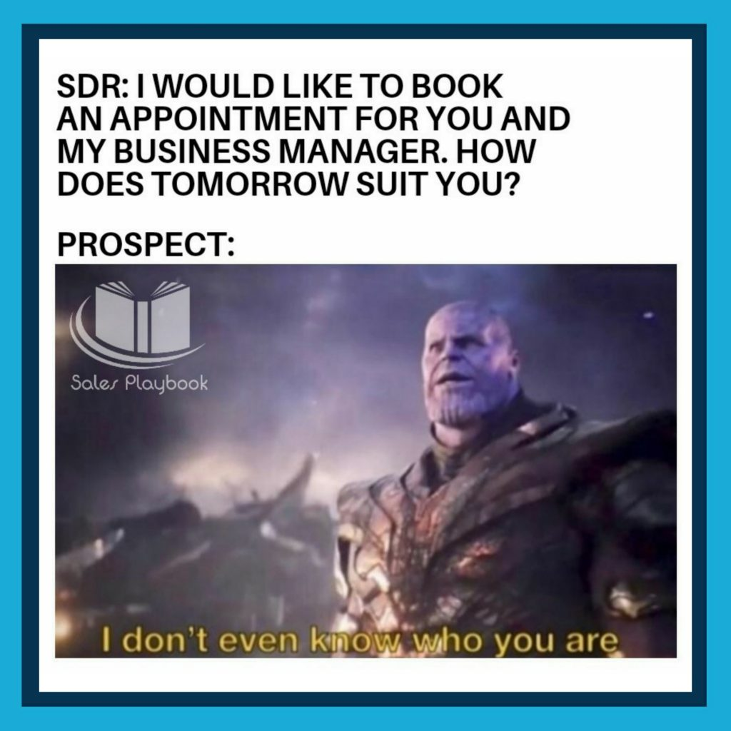 sales meme SDR I would like to book an appointment for you and my business manager. How does tomorrow suit you