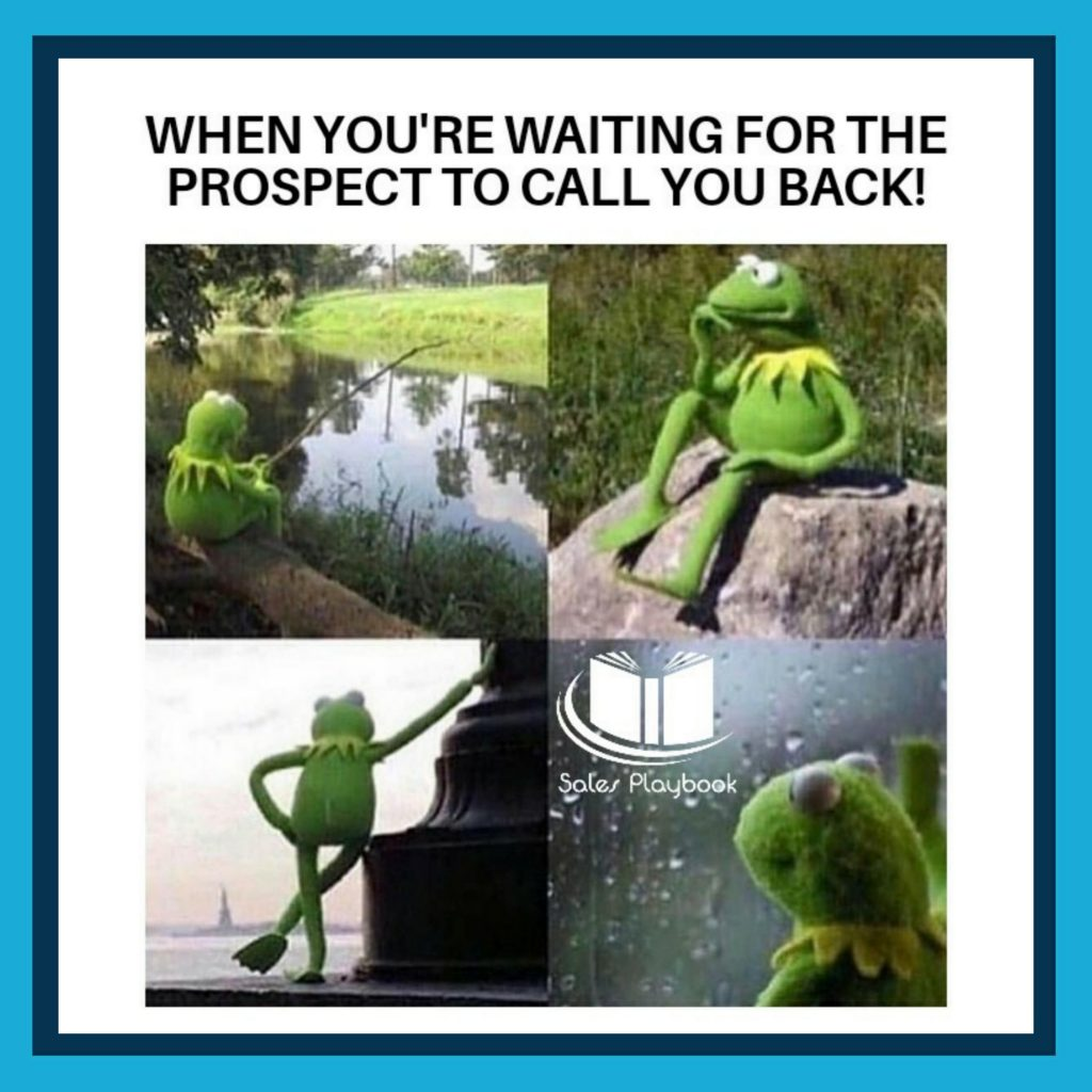 sales meme when you're waiting for the prospect to call you back
