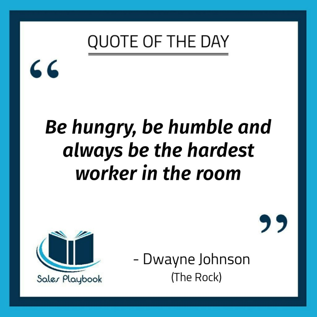 motivational quote be hungry be humble and always be the hardest worker in the room Dwayne Johnson The Rock