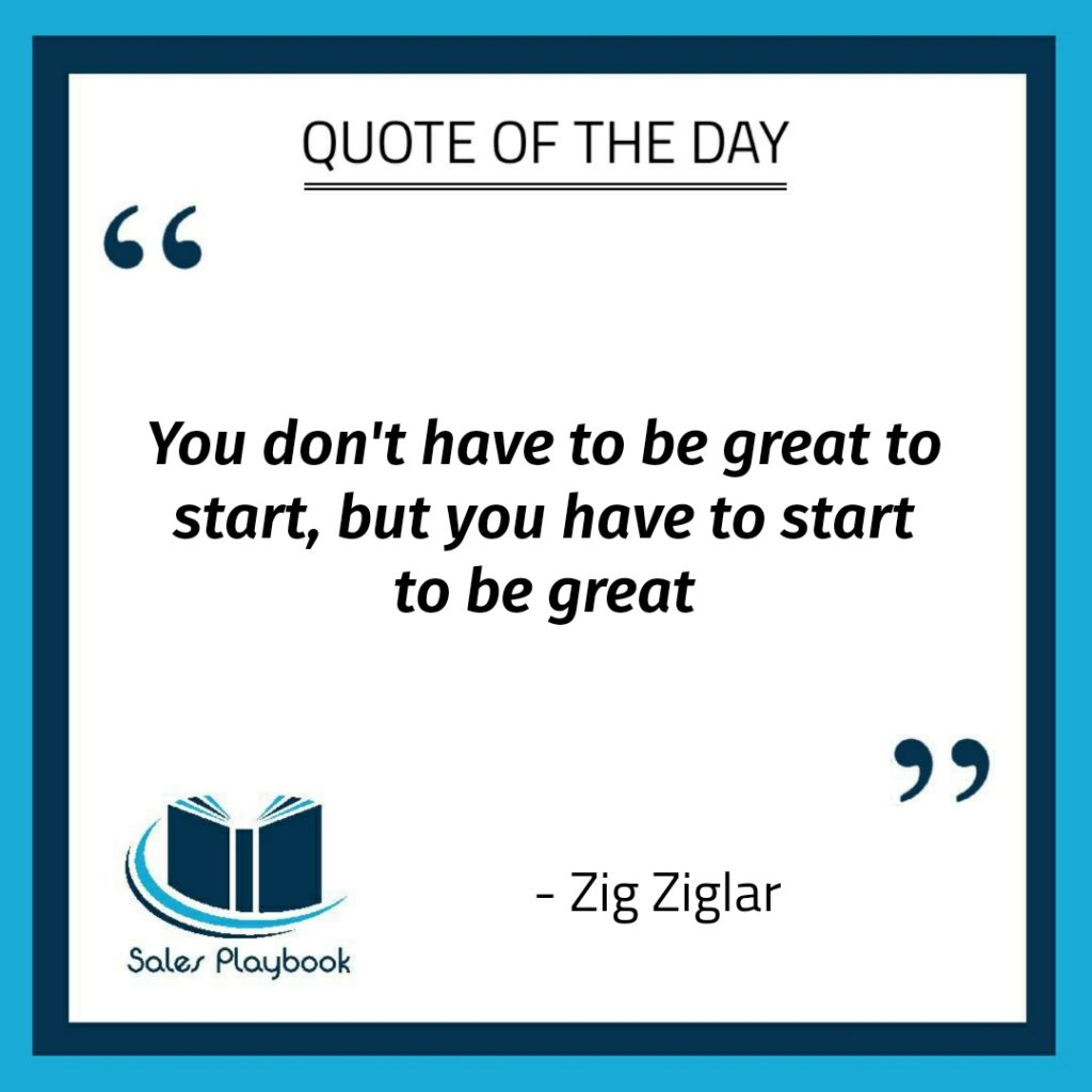 motivational quote you don't have to be great to start but you have to start to be great Zig Ziglar