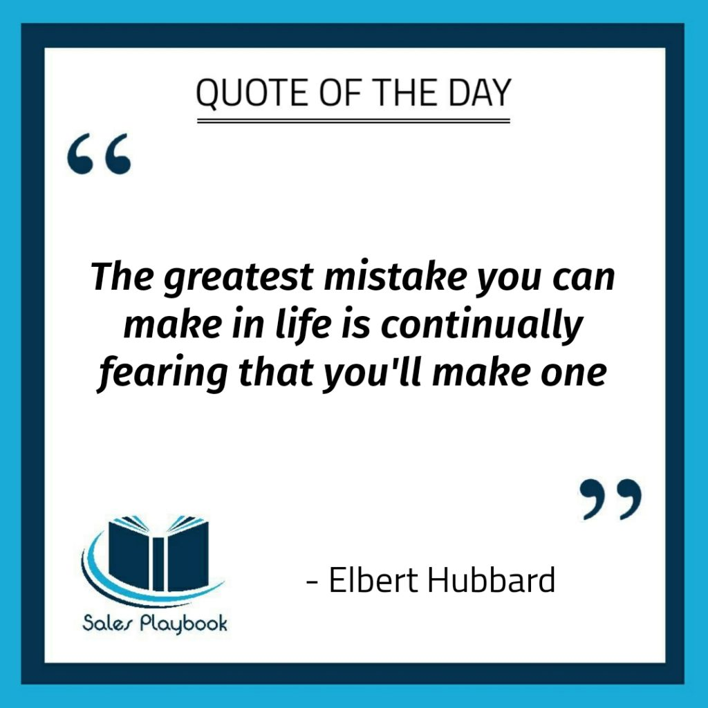 motivational quote the greatest mistake you can make in life is continuallty fearing that you'll make one Elbert Hubbard