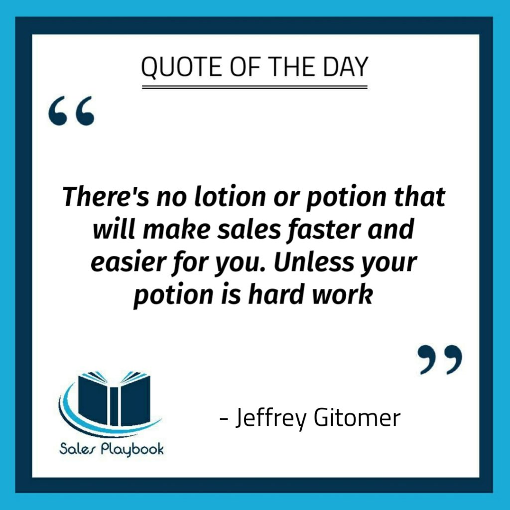 motivational quote there's no lotion or potion that will make sales faster and easier for you unless your poition is hard work Jeffrey Gitomer