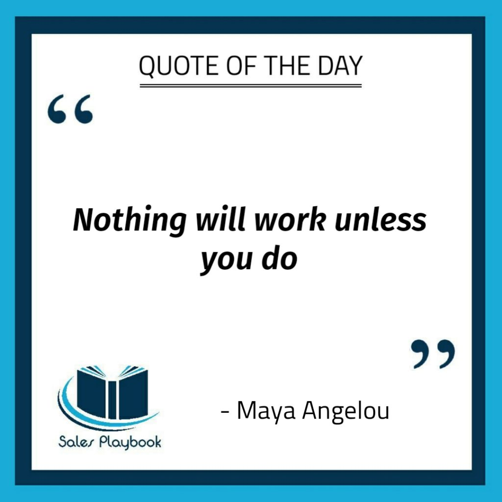 motivational quote nothing will work unless you do Maya Angelou
