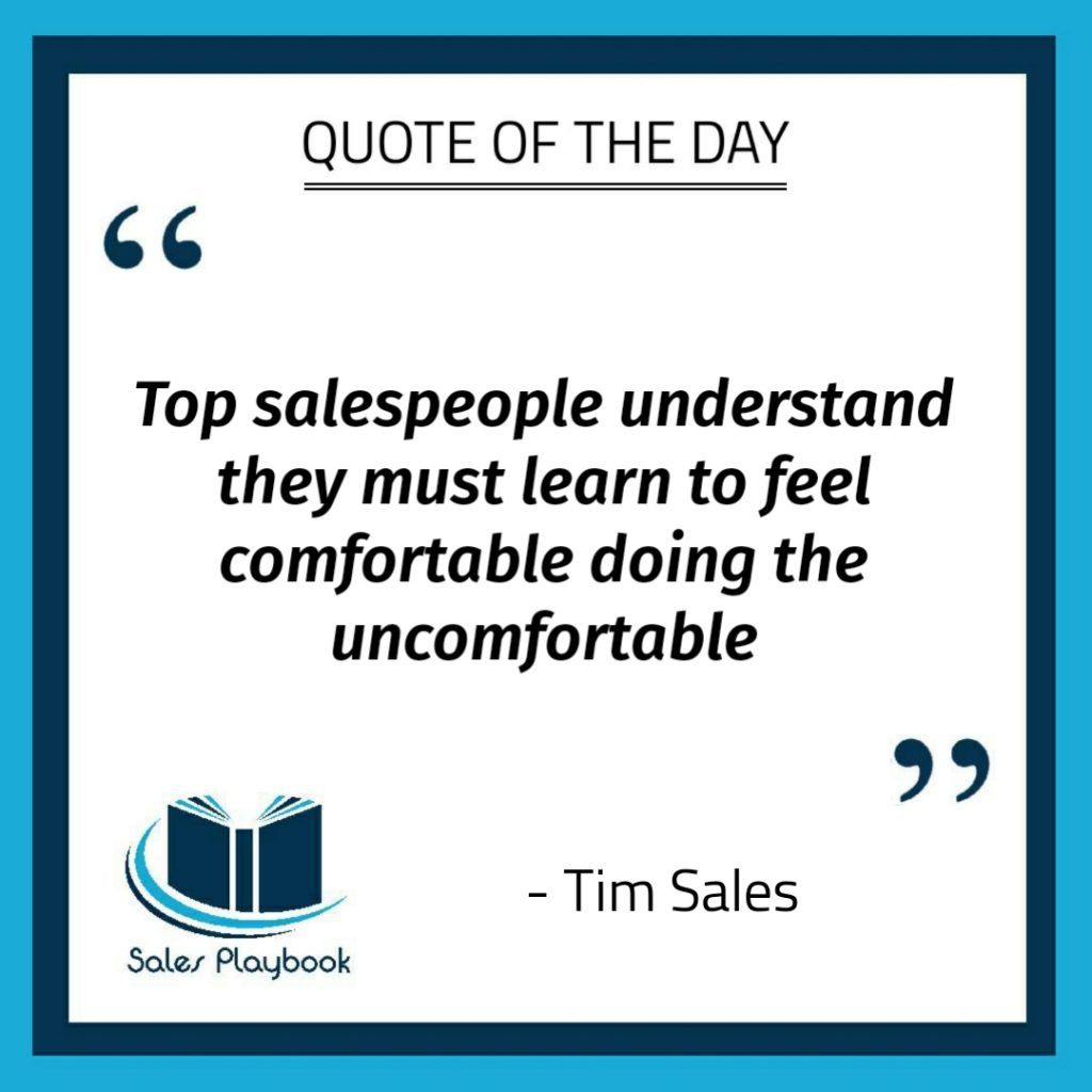 motivational quote top salespeople understand they must learn to feel comfortable doing the uncomfortable Tim Sales
