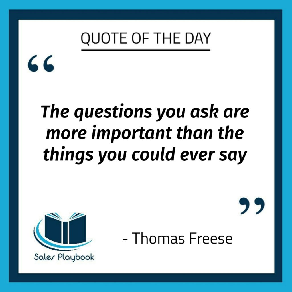 motivational quote the questions you ask are more important than the things you could ever say Thomas Freese