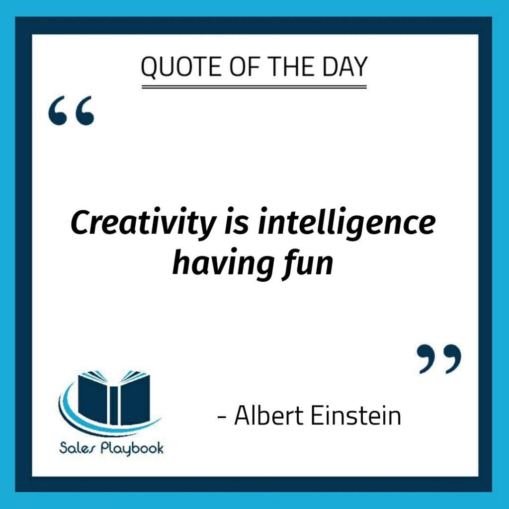 motivational quote creativity is intelligence having fun Albert Einstein