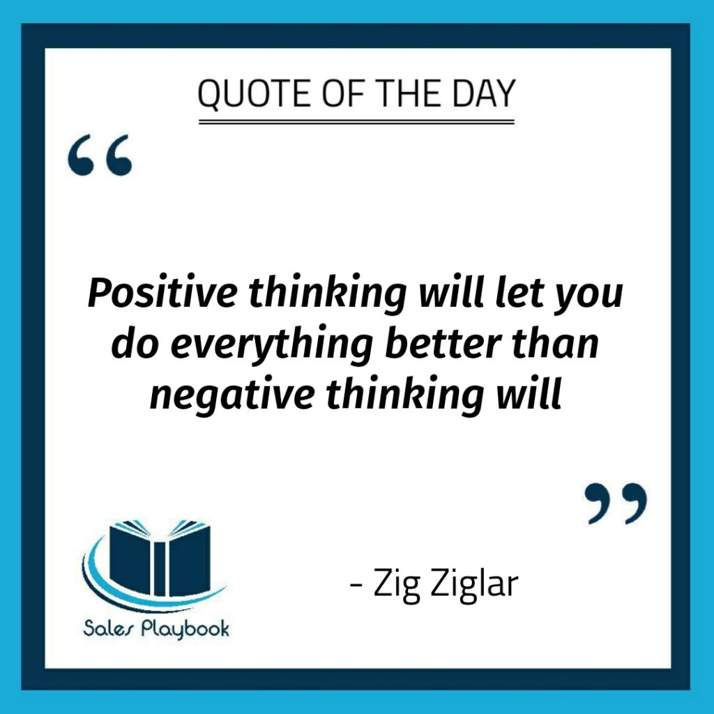motivational quote positive thinking will let you do everything better than negative thinking will Zig Ziglar