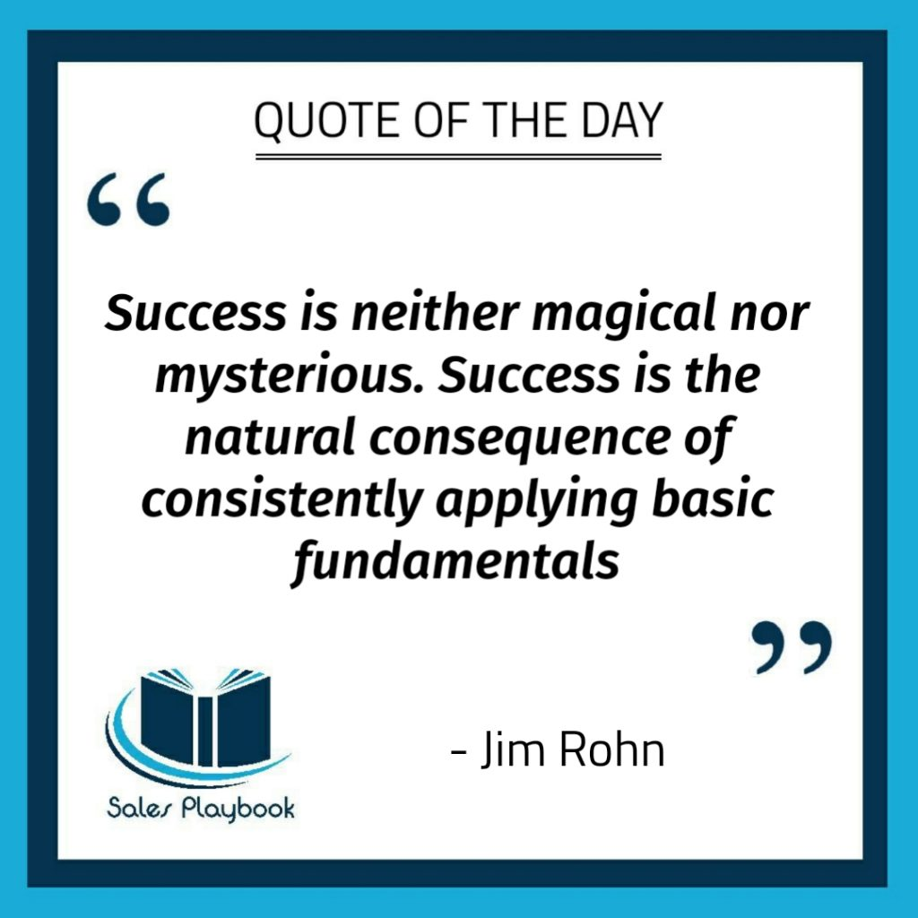 motivational quote success is neither magincal nor mysterious success is the natural consequence of consistently applying basic fundamentals Jim Rohn