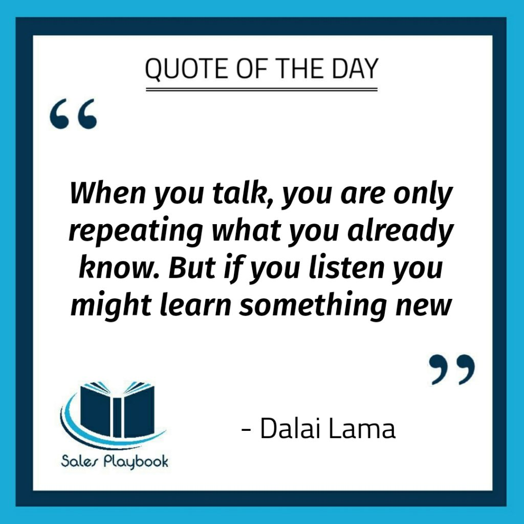 motivational quote When you talk you are only repeating what you already know but if you listen you might learn something new Dalai Lama