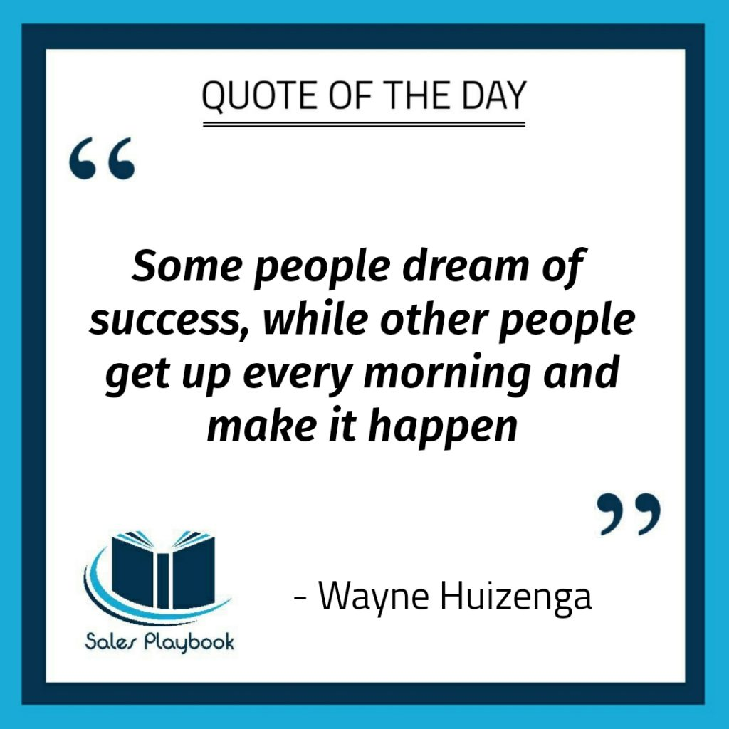 motivational quote some people dream of success while other people get up every morning and make it happen Wayne Huizenga