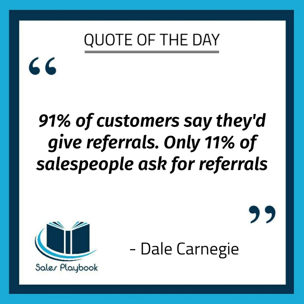 motivational quote 91% of customers say they's give referrals only 11% of salespeople ask for referrals Dale Carnegie