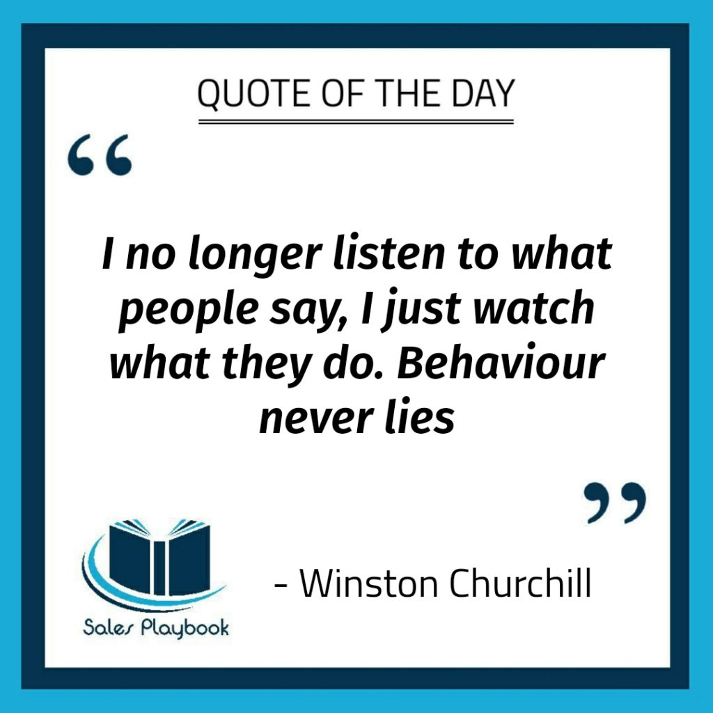motivational quote I no longer listen to what people say I just watch what they do behaviour never lies Winston Churchill