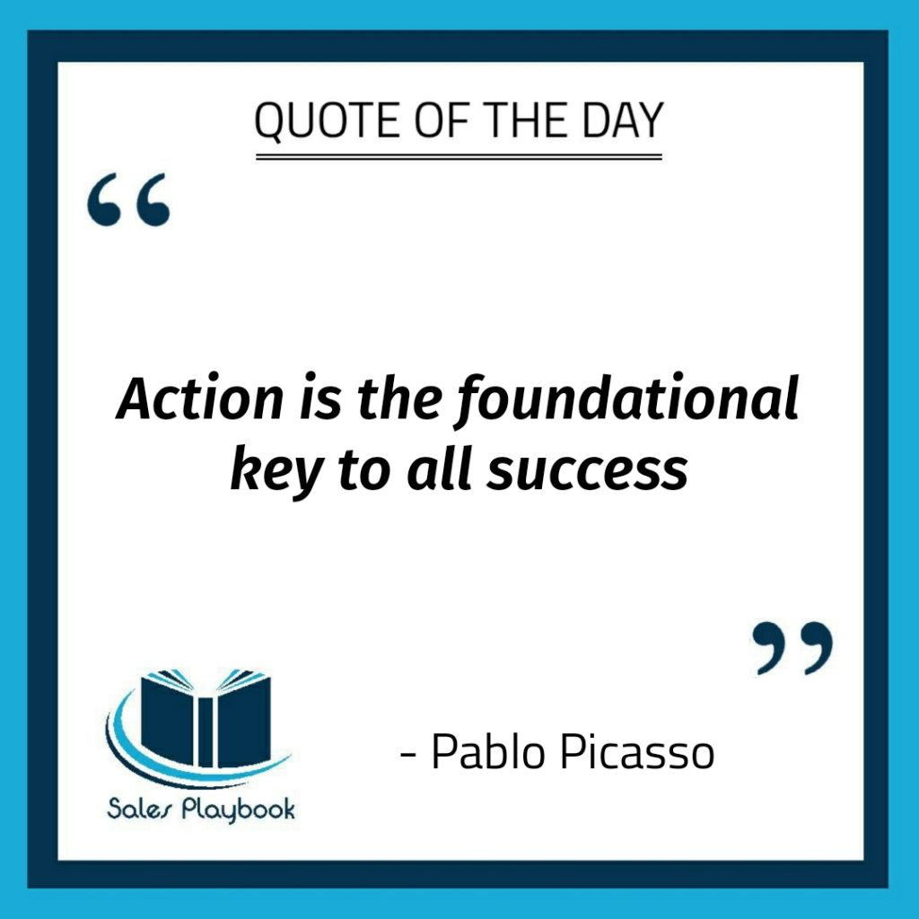 motivational quote action is the foundational key to all success Pablo Picasso
