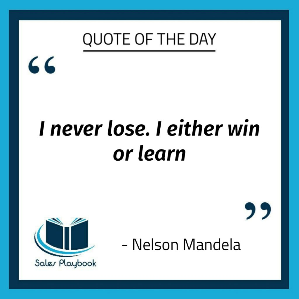 montivational quote I never lose I either win or learn Nelson Mandela
