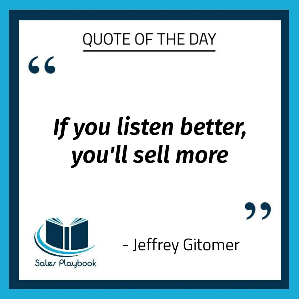 motivational quote if you listen better you'll sell more Jeffrey Gitomer