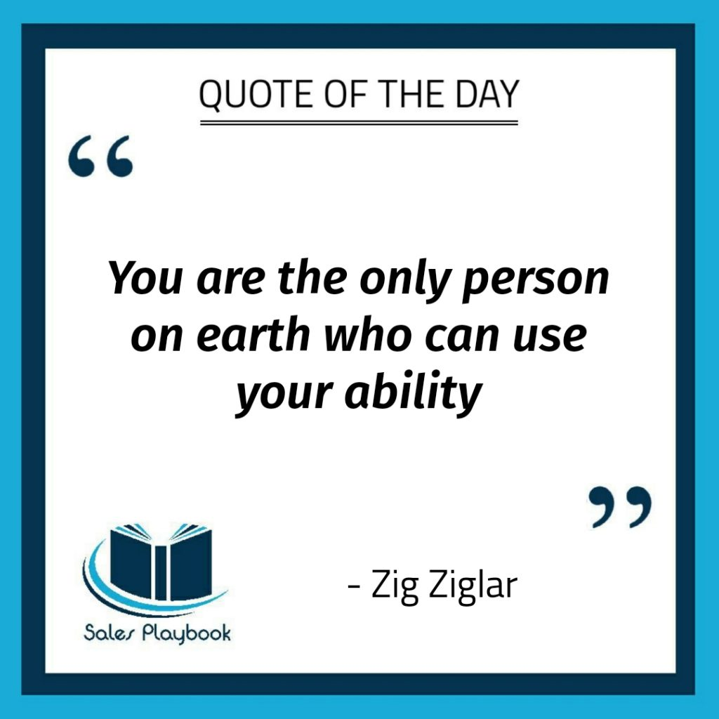 motivational quote you are the only person on earth who can use your ability Zig Ziglar