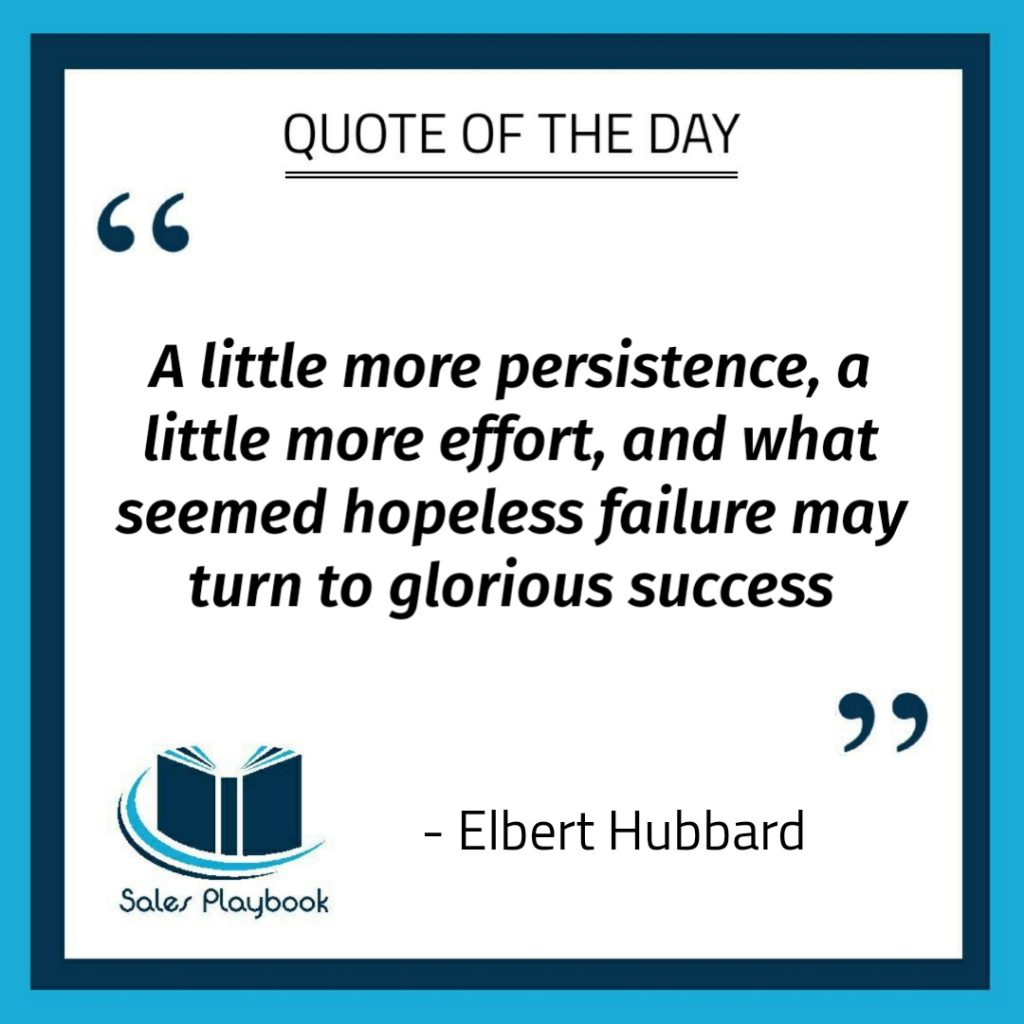 motivational quote a little more persistence a little more effort and what seemed hopeless failure may turn to glorious success Elbert Hubbard