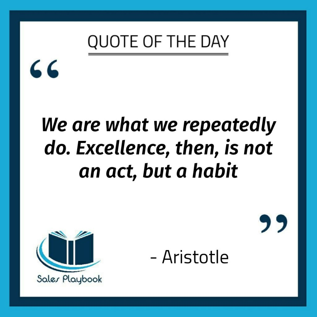 motivational quote we are what we repeatedly do excellence then is not an act but a habit Aristotle