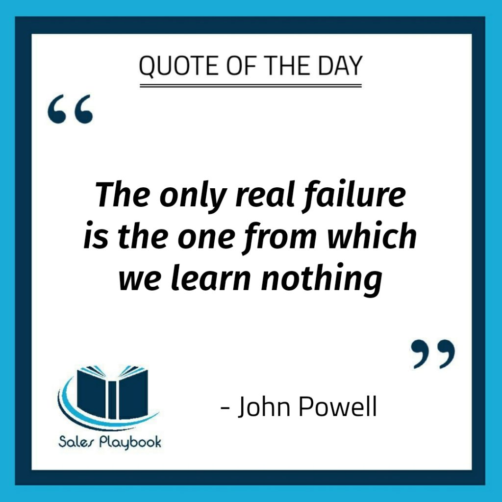 motivational quote the only real failure is the one from which we learn nothing John Powell