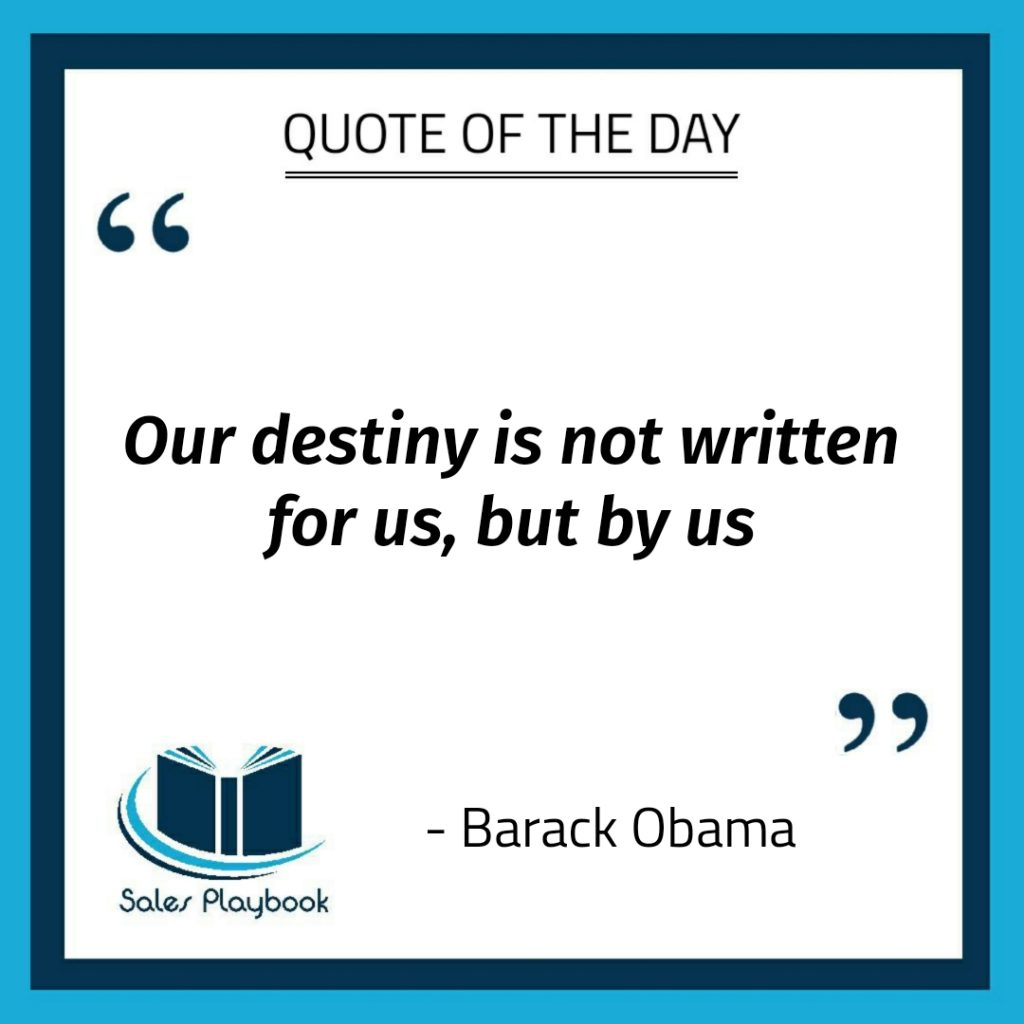 motivational quote our destiny is not written for us but by us Barack Obama