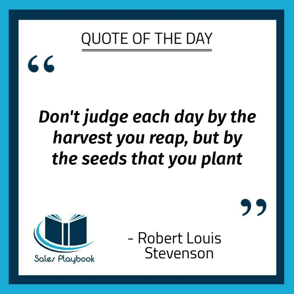 motivational quote don't judge each day by the harvest you reap but by the seeds that you plant Robert Louis Stevenson