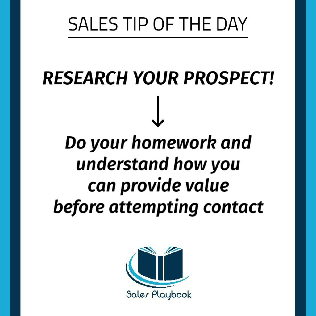 sales tip research your prospect do your homework and understand how you can provide value before attempting contact