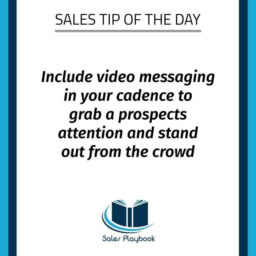 sales tip include video messaging in your cadence to grab a prospects attention and stand out from the crowd
