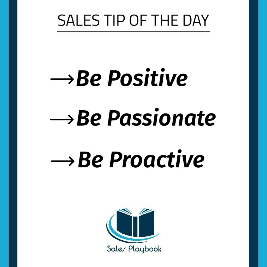 sales tip be positive be passionate be proactive