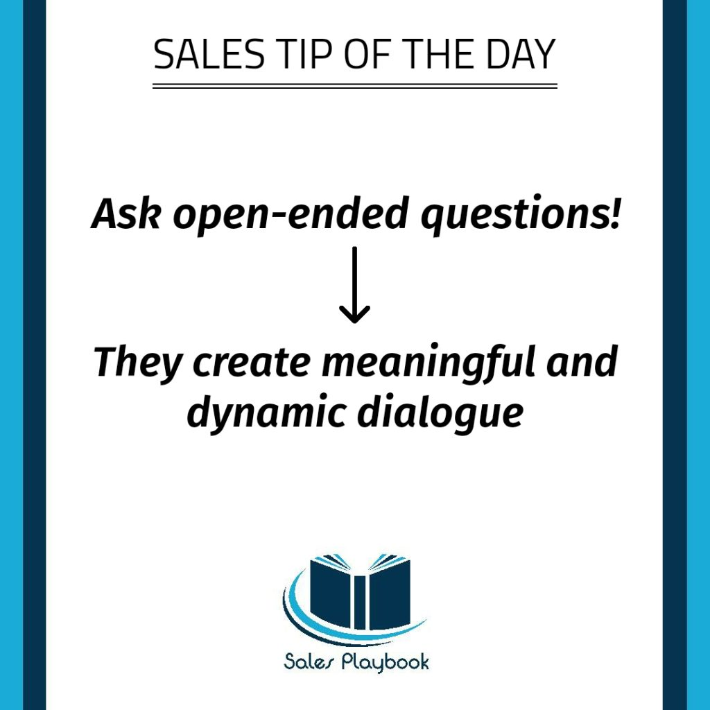 sales tip ask open ended questions they create meaningful and dynamic dialogue