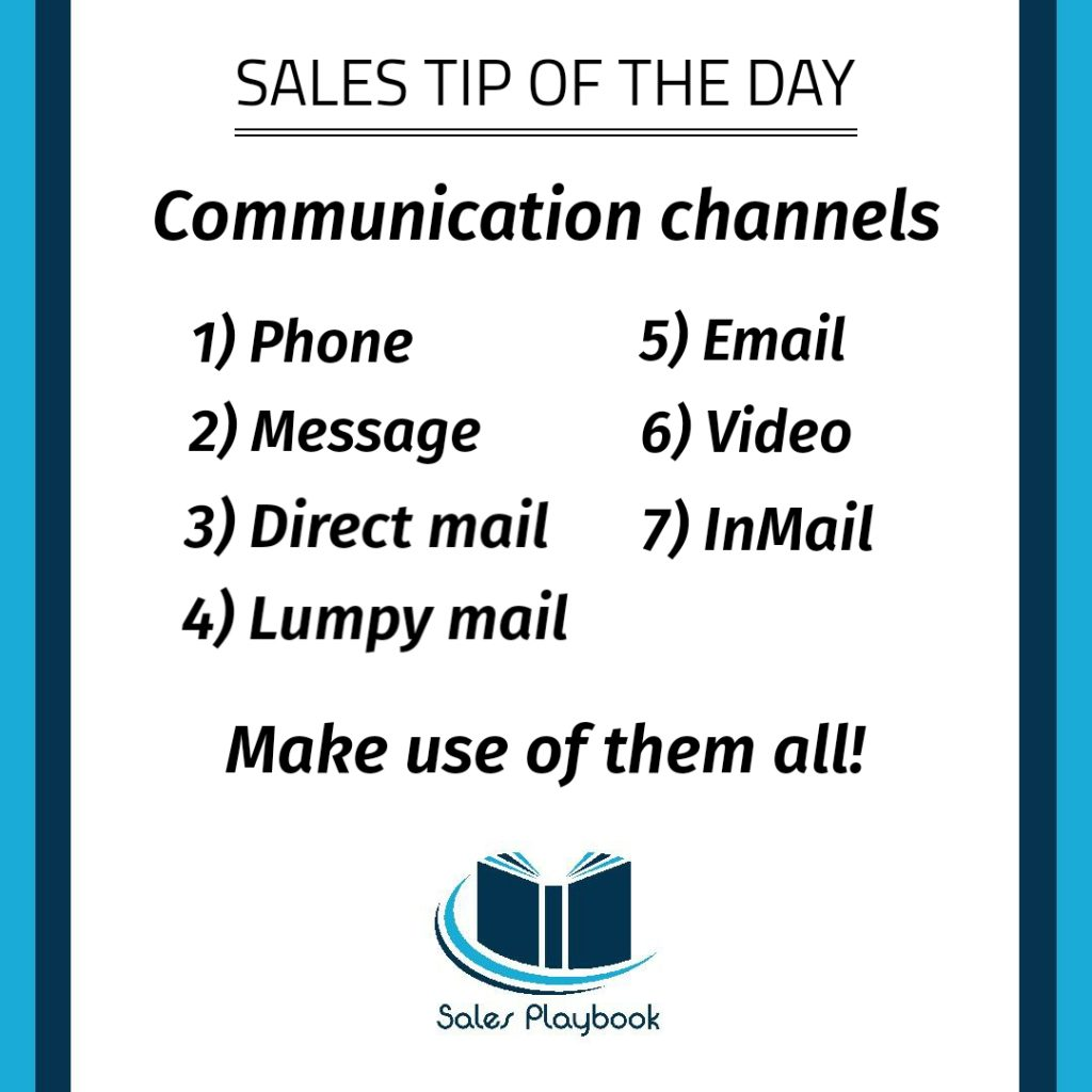 sales tip communication channels phone message direct mail lumpy mail email video InMail make use of them all