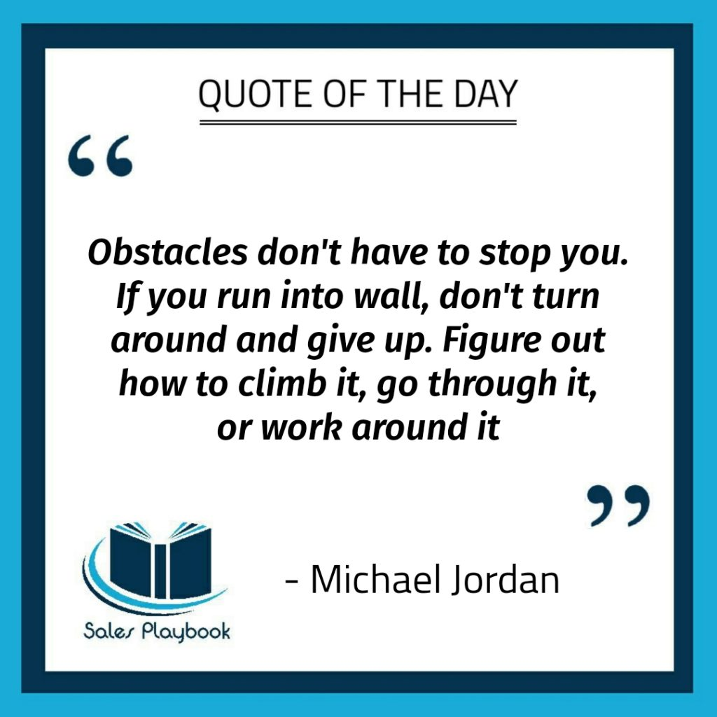 motivational quote obstacles don't have to stop you if you run into a wall don't turn around and give up figure out how to climb it go through it or work around it Michael Jodan