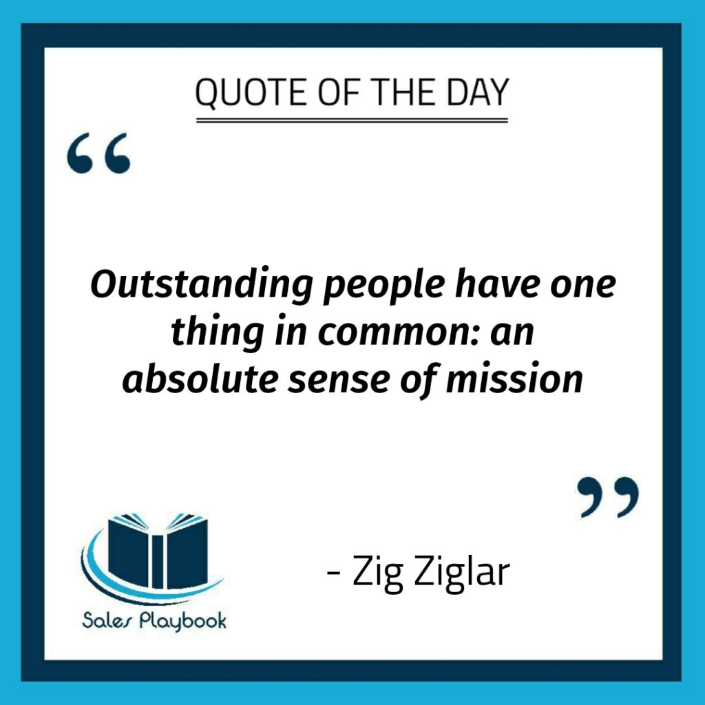 motivational quote outstanding people have one thing in common an absolute sense of mission Zig Ziglar