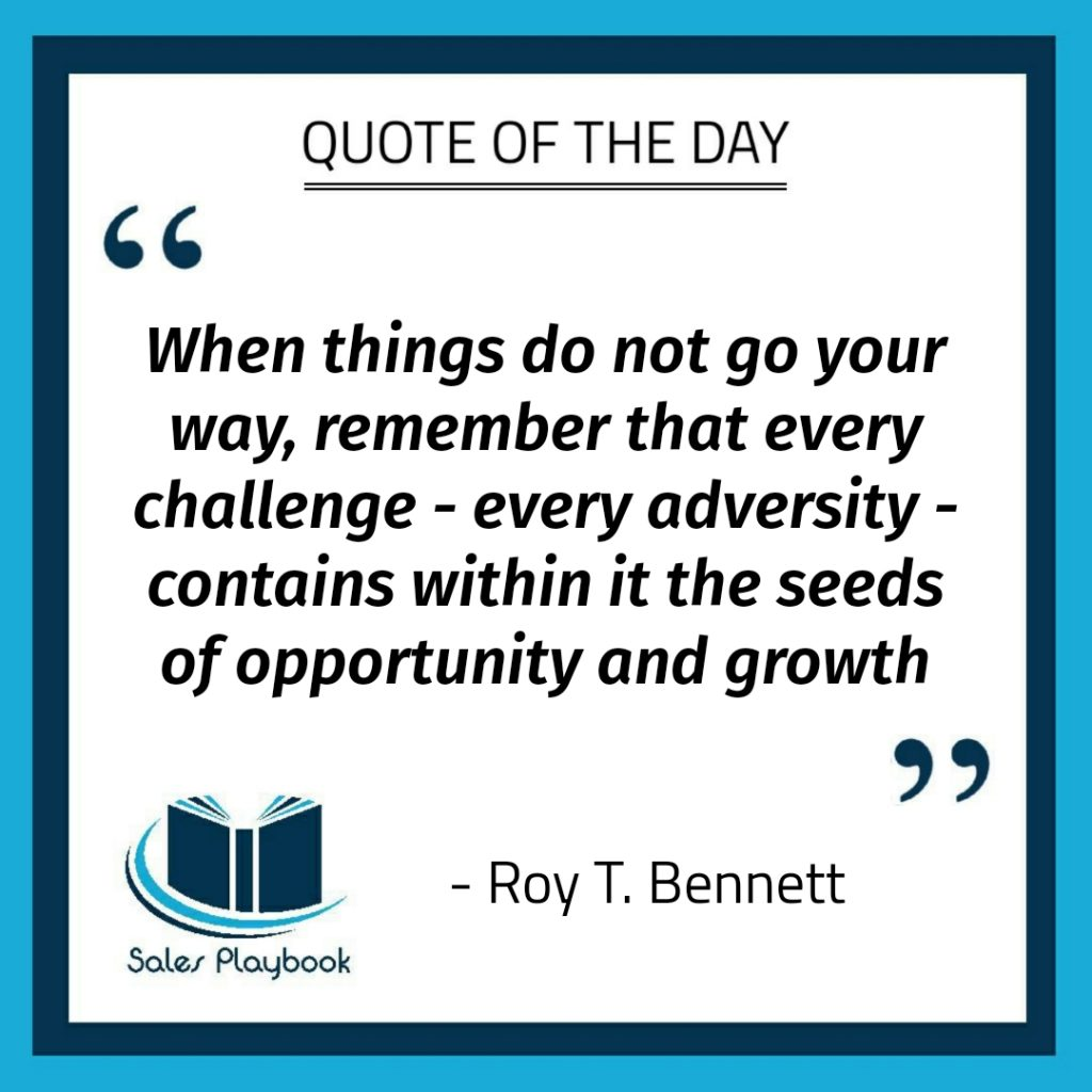 motivational quote when things do not go your way remember that every challenge every adversity contains within it the seeds of opportunity and growth Roy T. Bennett