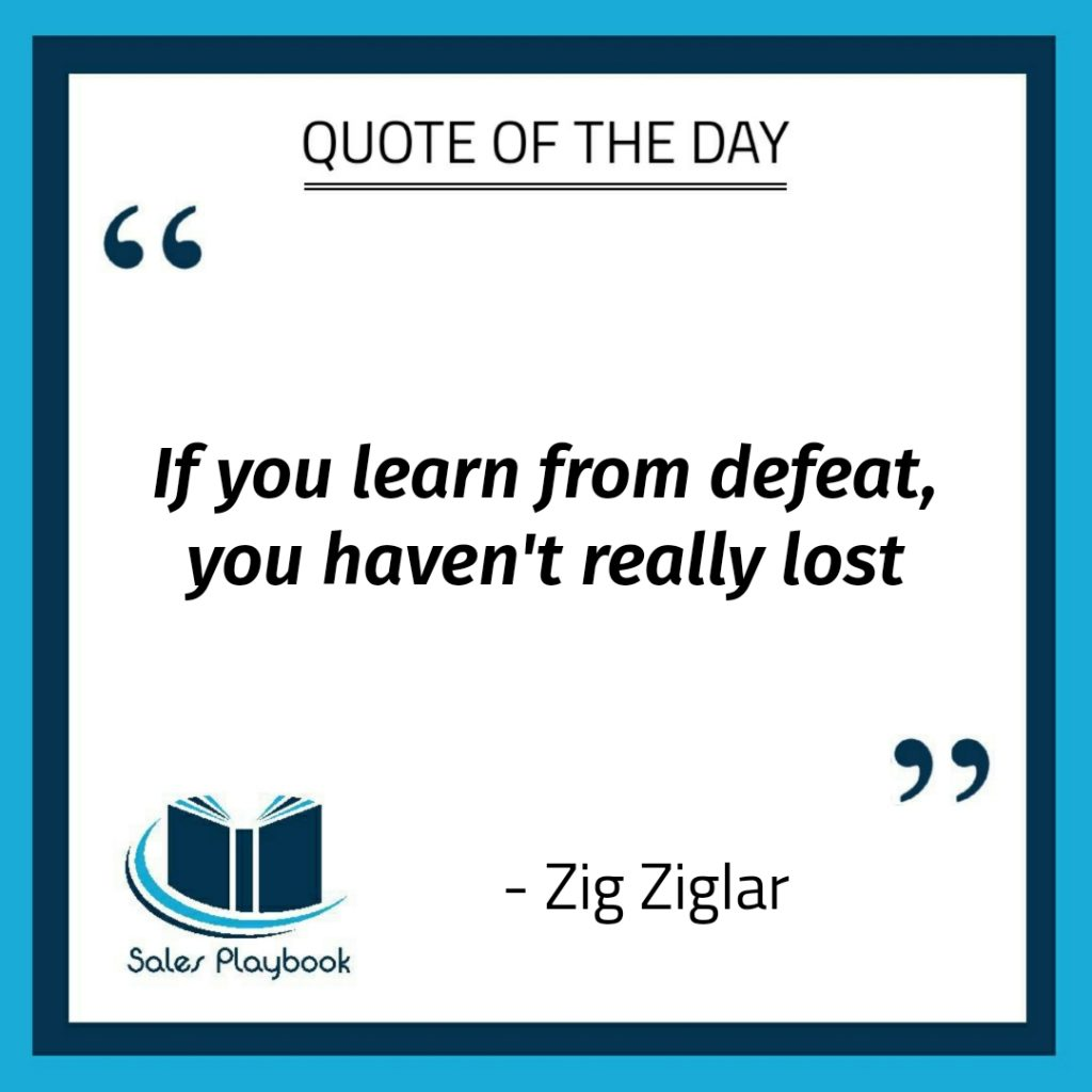 motivational quote if you learn from defeat you haven't really lost Zig Ziglar