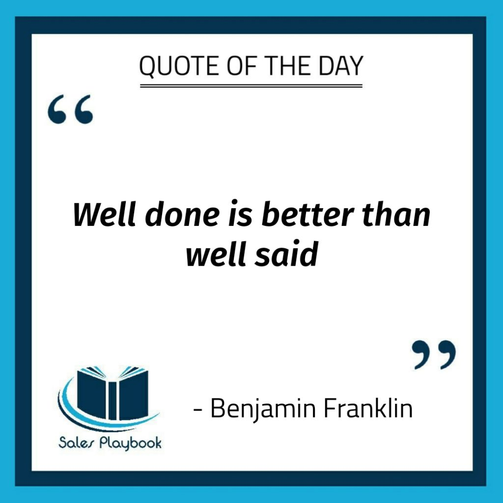 motivational quote well done is better than well said Benjamin Franklin