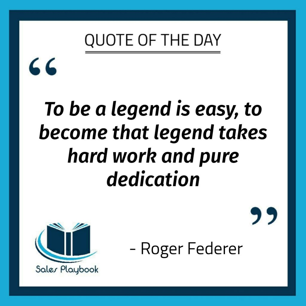 motivational quote to be the legend is easy to become that legend takes hard work and pure dedication Roger Federer