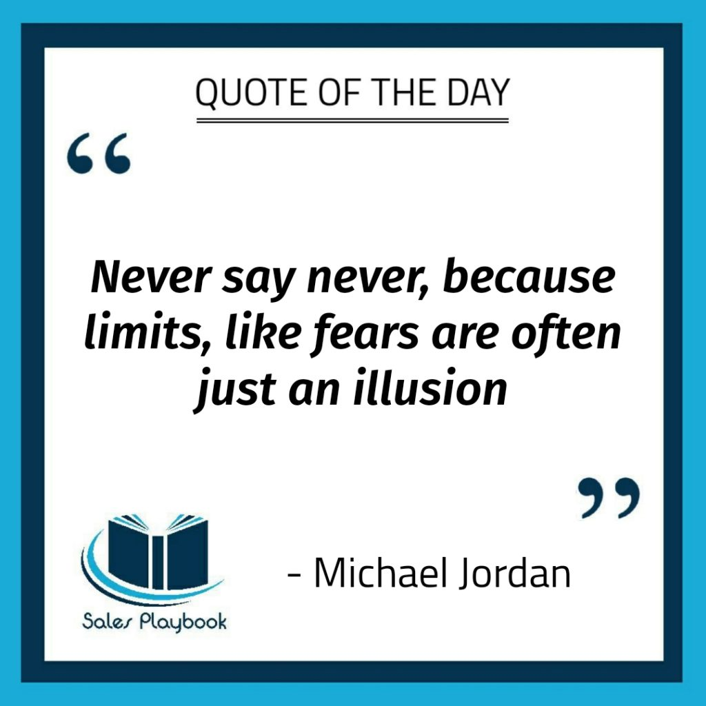 motivational quote never say never because limits like fears are often just an illusion Michael Jordan