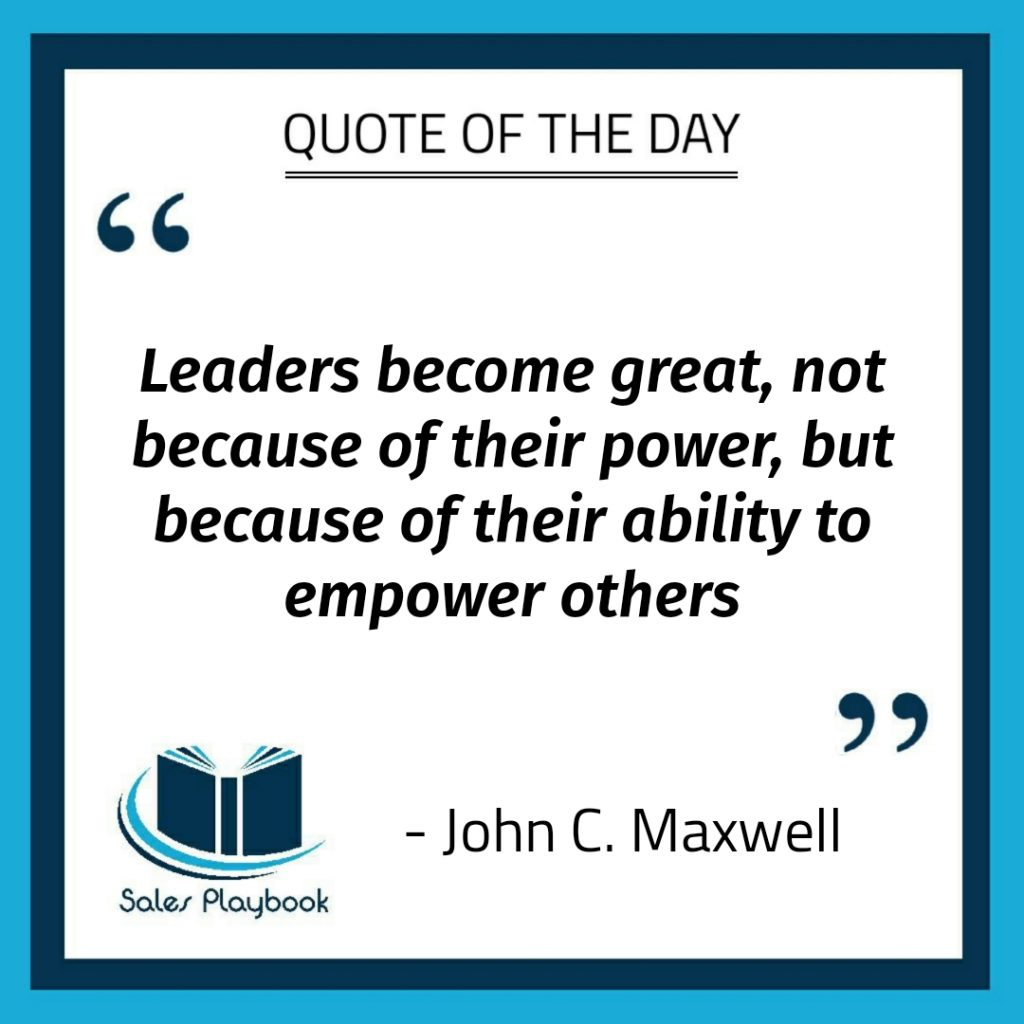 motivational quote leaders become great not because of their power but because of their ability to empower others John C. Maxwell