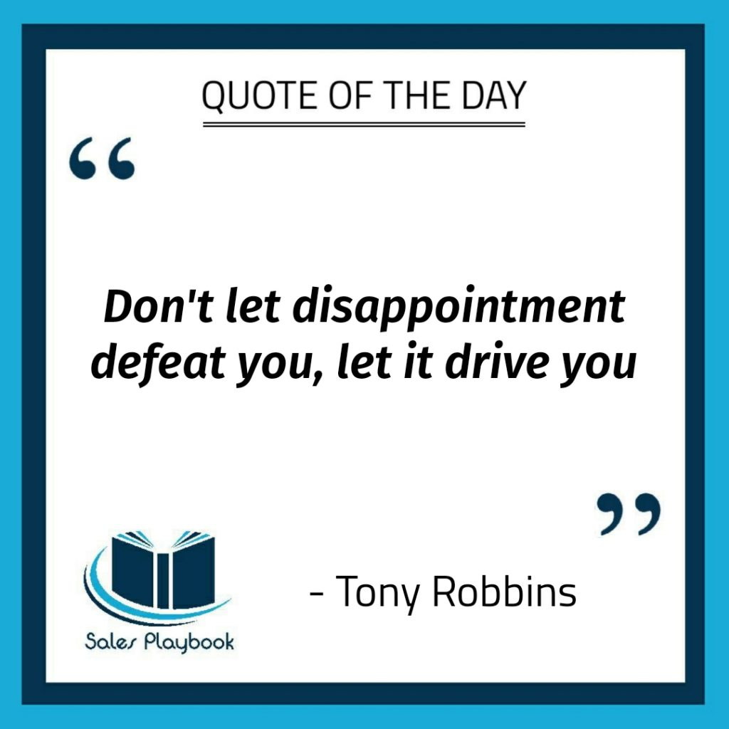 motivational quote don't let disappointment defeat you let it drive you Tony Robbins
