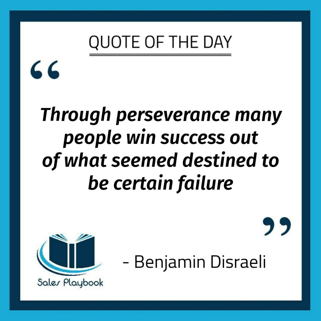 motivational quote through perserverance many people win success oput of what seemed destined to be certain failure Benjamin Disraeli