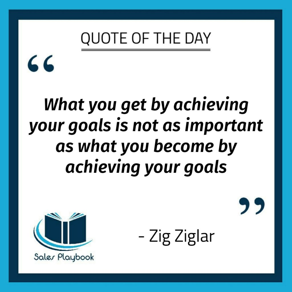 motivational quote what you get by achieving your goals is not as important as what you become by achieving your goals Zig Ziglar