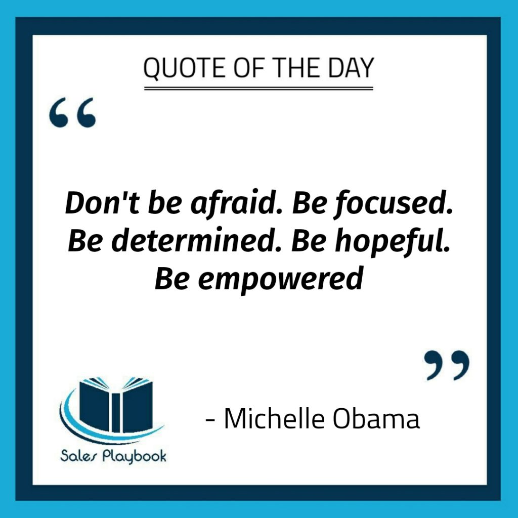 motivational quote don't be afraid be focused be determined be hopeful be empowered Michelle Obama